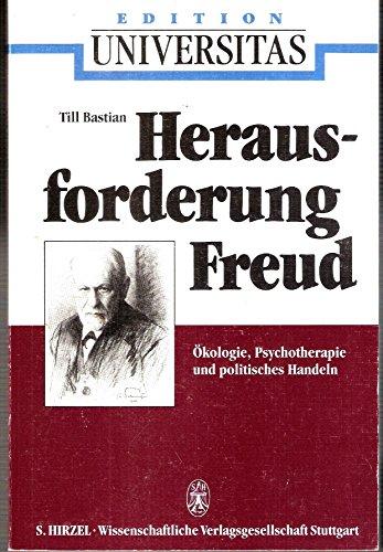 9783804710542: Herausforderung Freud: �kologie, Psychotherapie und politisches Handeln (Edition Universitas)