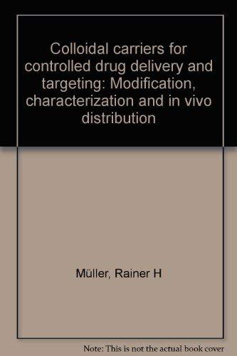 9783804710962: Colloidal Carriers for Controlled Drug Delivery and Targeting. Modification, ...