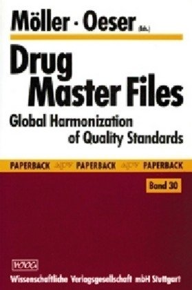 Drug Master Files: Global Harmonization of Quality: Moller, H., Oeser,