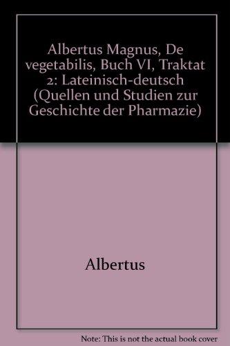 9783804712119: De vegetabilibus Buch VI, Traktat 2: Lateinisch-deutsch (Quellen und Studien zur Geschichte der Pharmazie) (German Edition)