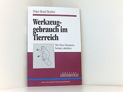 Werkzeuggebrauch im Tierreich: Becker, Peter Rene