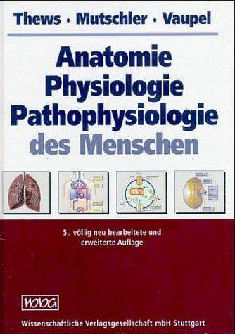 9783804716162: Anatomie, Physiologie, Pathophysiologie des Menschen.