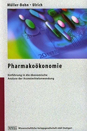 9783804717619: Pharmakoökonomie: Einführung in die ökonomische Analyse der Arzneimittelanwendung