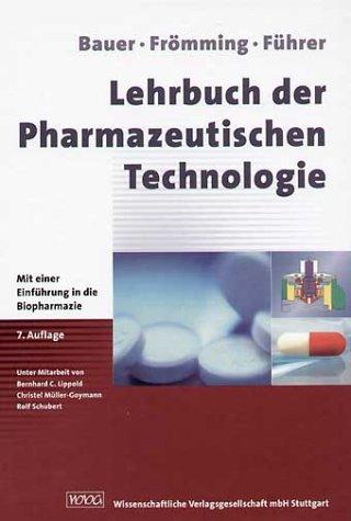 9783804718258: Lehrbuch der Pharmazeutischen Technologie. Mit Einführung in die Biotechnologie.