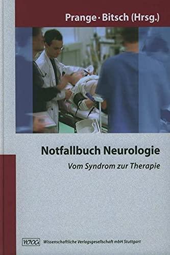 Notfallbuch Neurologie: Vom Syndrom zur Therapie.: PRANGE, HILMAR &