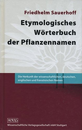 Etymologisches Wörterbuch der Pflanzennamen: Friedhelm Sauerhoff