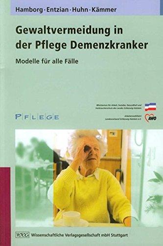 Gewaltvermeidung in der Pflege Demenzkranker: Modelle für alle Fälle: Hamborg, Martin; ...