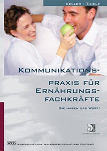 9783804720343: Kommunikationspraxis für Ernährungsfachkräfte: Sie haben das Wort!