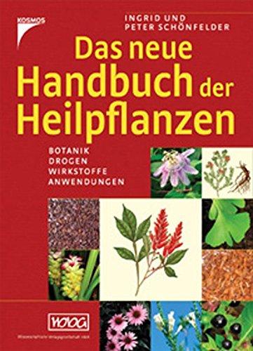 Das neue Handbuch der Heilpflanzen: Schönfelder, Ingrid; Schönfelder, Peter