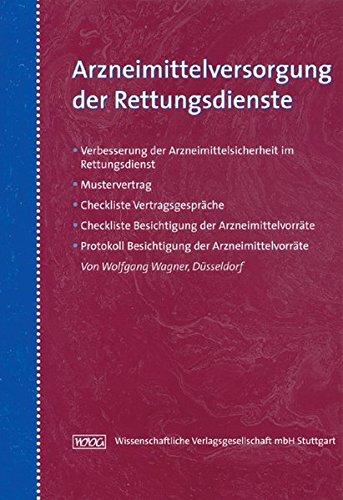 9783804721722: Arzneimittelversorgung der Rettungsdienste: Rechtliche Grundlagen - Mustervertrag - Checklisten und Protokoll Vorratskontrolle