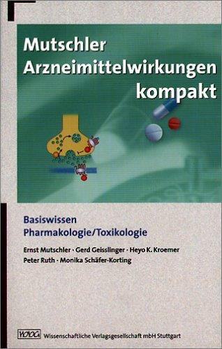 Mutschler Arzneimittelwirkungen kompakt: Basiswissen, Pharmakologie und Toxikologie: Ernst Mutschler, Gerd