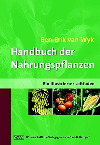 9783804722460: Handbuch der Nahrungspflanzen: Ein illustrierter Leitfaden