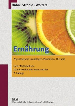 9783804722934: Ernährung: Physiologische Grundlagen, Prävention, Therapie