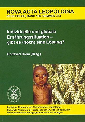 Individuelle und globale Ernährungssituation - gibt es (noch) eine Lösung?: Nova Acta Leopoldina Bd. 108/374 - Imported By Yulo Inc.