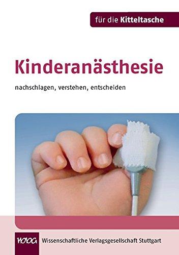 9783804728400: Kinderanästhesie: nachschlagen, verstehen, entscheiden
