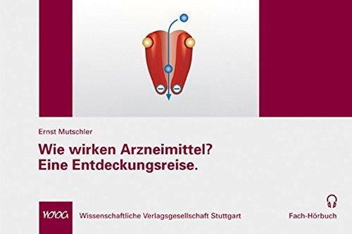 9783804728417: Wie wirken Arzneimittel?: Eine Entdeckungsreise von und mit Professor Ernst Mutschler