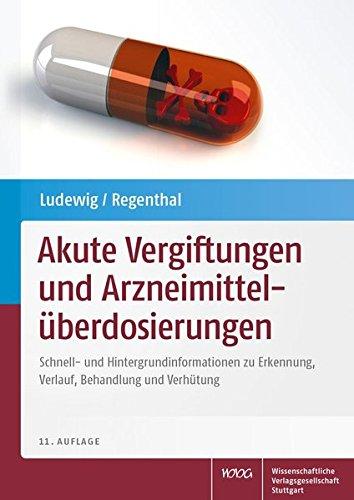 Akute Vergiftungen und Arzneimittelüberdosierungen: Reinhard Ludewig