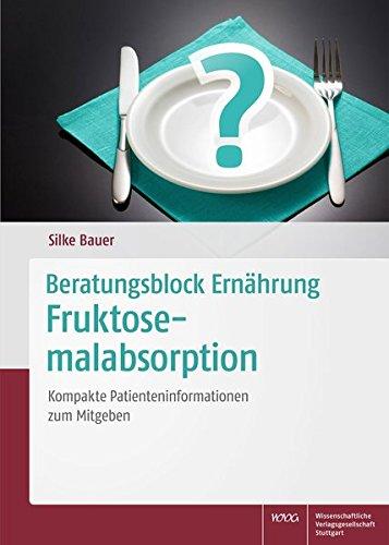 9783804736047: Beratungsblock Ernährung: Fruktosemalabsorption: Kompakte Patienteninformationen zum Mitgeben