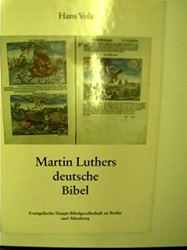 Martin Luthers Deutsche Bibel. Entstehung und Geschichte: Hans Volz