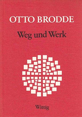 Otto Brodde - Weg und Werk Mit: Schade, Herwarth von.