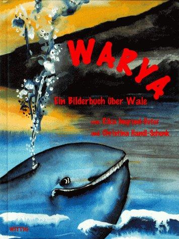 9783804844483: Warya. Ein Bilderbuch �ber Wale.