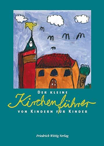 9783804845015: Der kleine Kirchenführer von Kindern für Kinder