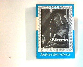 9783805000475: Maria: Jungfrau - Mutter - K�nigin