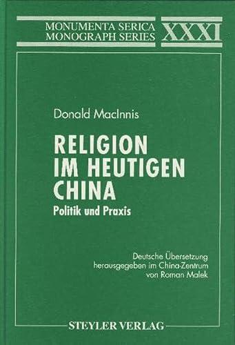 9783805003308: Religion Im Heutigen China: Deutsche Ubersetzung Herausgegeben Im China-zentrum Von Roman Malek (Monumenta serica monograph series)