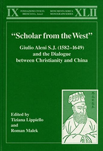 9783805003865: Scholar from the West.: Giulio Aleni S.J. (1582 - 1649) and the Dialogue between Christianity and China