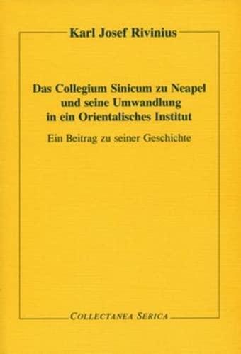 Das Collegium Sinicum Zu Neapel Und Sein: Karl Josef Rivinius