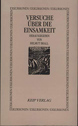 Versuche über die Einsamkeit. Herausgegeben von Helmut: Brall, Helmut (Hg.):