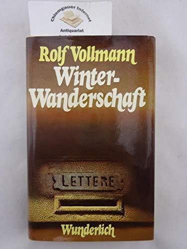 Winter-Wanderschaft: Mit 2 Essays u?ber Karl Baedeker: Vollmann, Rolf