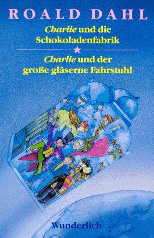 Charlie und die Schokoladenfabrik /Charlie und der: Roald Dahl