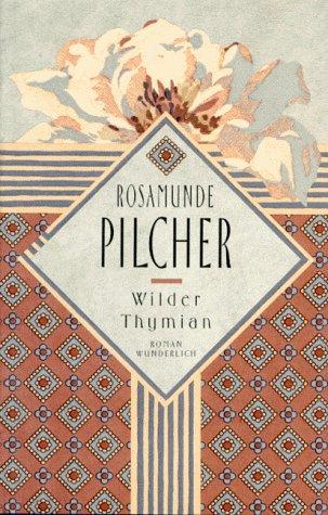 Wilder Thymian: Pilcher, Rosamunde