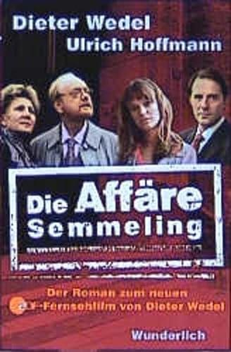 9783805206181: Die Affare Semmeling. Der Roman zum neuen ZDF- Fernsehfilm von Dieter Wedel.