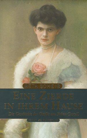 9783805206464: Eine Zierde in ihrem Hause. Die Geschichte der Ottilie von Faber-Castell. Roman