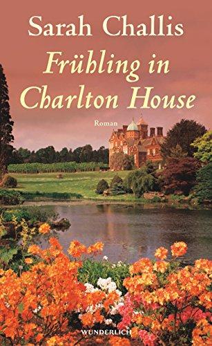 Frühling in Charlton House: Challis, Sarah und