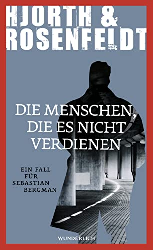 9783805250870: Die Menschen, die es nicht verdienen: Ein Fall für Sebastian Bergman