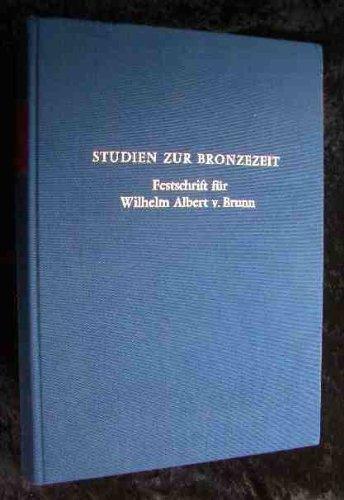 9783805301626: Studien zur Bronzezeit: Festschrift für Wilhelm Albert v. Brunn (German Edition)