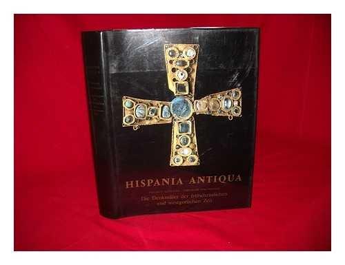 9783805302760: Die Denkmäler der frühchristlichen und westgotischen Zeit (Hispania antiqua) (German Edition)