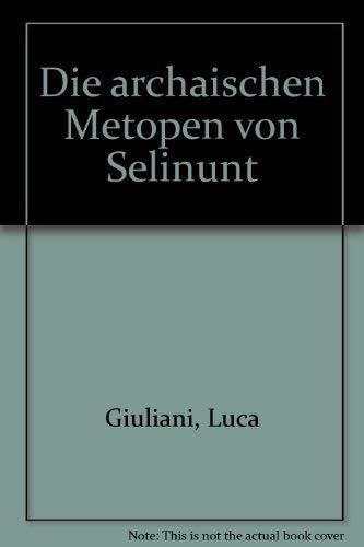 9783805302876: Die archaischen Metopen von Selinunt