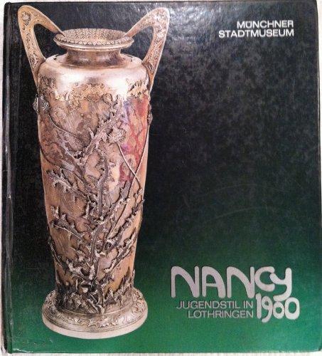9783805304603: Nancy 1900: Jugendstil in Lothringen : zwischen Historismus und Art Déco