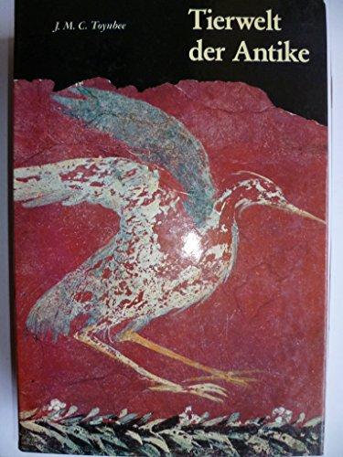 Tierwelt der Antike (Animals in Roman Life and Art, dt.). Übers. von Maria R.-Alföldi und Detlef Misslbeck. - Toynbee, J[ocelyn] M[ary] C[atherine]