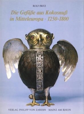 Die Gefasse aus Kokosnuss in Mitteleuropa, 1250-1800 (German Edition): Fritz, Rolf