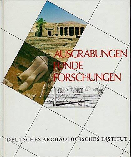 Ausgrabungen, Funde, Forschungen (Kulturgeschichte der antiken Welt.: Deutsches Archäologisches Institut