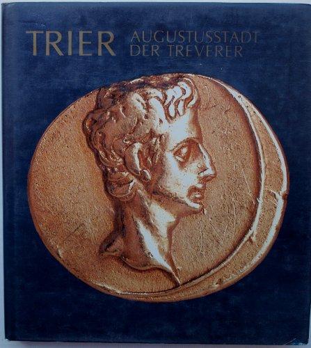 9783805307925: Augustusstadt der Treverer. Stadt und Land in vor- und frührömischer Zeit, Bd 1