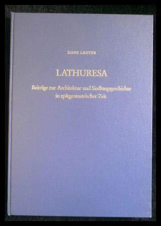 LATHURESA: BEITRAGE ZUR ARCHITEKTUR UND SIEDLUNGSGESCHICHTE IN SPATGEOMETRISCHE ZEIT (ATTISCHE ...