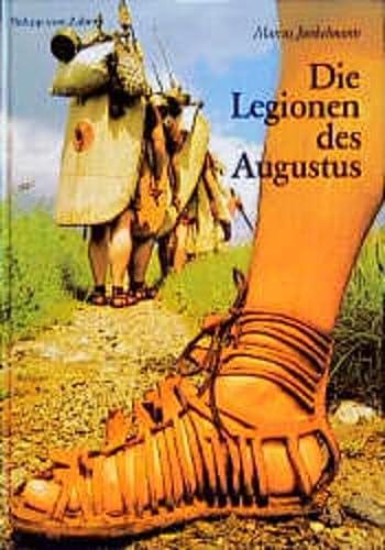 Die Legionen des Augustus. Der römische Soldat im archäologischen Experiment (=...