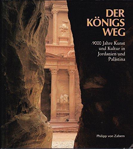 Der Konigs Weg: 9000 Jahre Kunst und: Redaktion: Siegfried Mittmann,