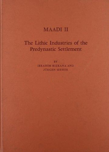 MAADI II The Lithic Industries of the: Rizkana, Ibrahim &